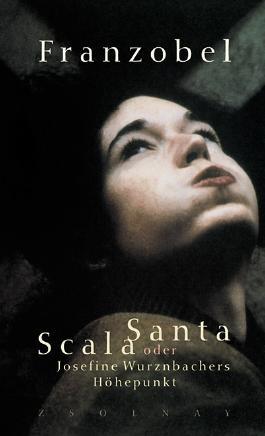 Scala Santa oder Josefine Wurznbachers Höhepunkt