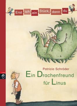 Erst ich ein Stück, dann du - Ein Drachenfreund für Linus