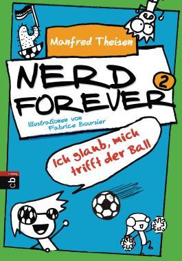 Nerd forever - Ich glaub mich trifft der Ball