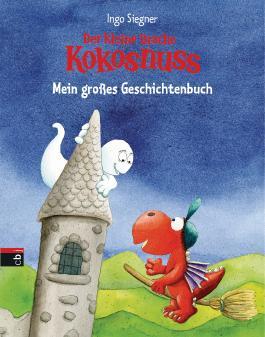 Der kleine Drache Kokosnuss - Mein großes Geschichtenbuch
