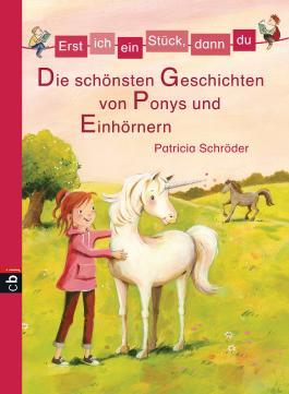 Die schönsten Geschichten von Ponys und Einhörnern