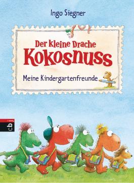 Der kleine Drache Kokosnuss - Meine Kindergartenfreunde