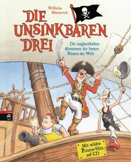 Die Unsinkbaren Drei - Die unglaublichen Abenteuer der besten Piraten der Welt