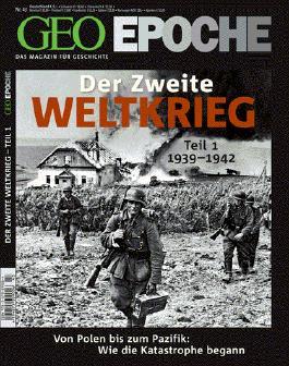 GEO Epoche 43/2010 Der 2. Weltkrieg Teil 1, 1939-1942