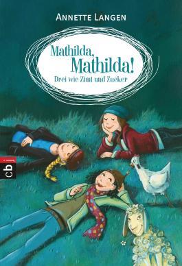 Mathilda, Mathilda! - Drei wie Zimt und Zucker