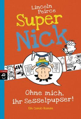 Super Nick - Ohne mich, ihr Sesselpupser!