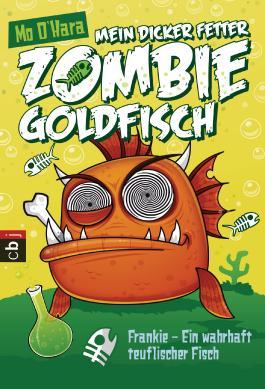 Mein dicker fetter Zombie-Goldfisch - Frankie - Ein wahrhaft teuflischer Fisch
