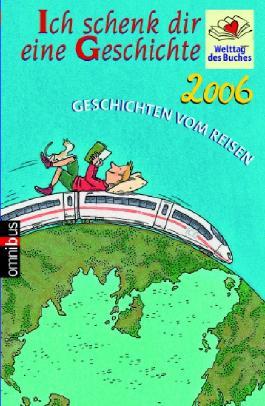 Ich schenk dir eine Geschichte 2006, Welttag des Buches