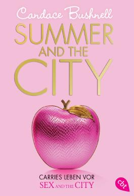 Summer and the City - Carries Leben vor Sex and the City