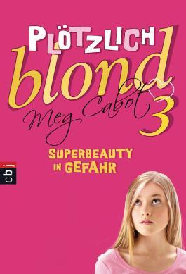 Plötzlich blond 3 - Superbeauty in Gefahr