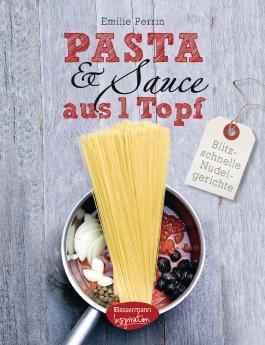 Pasta & Sauce aus 1 Topf