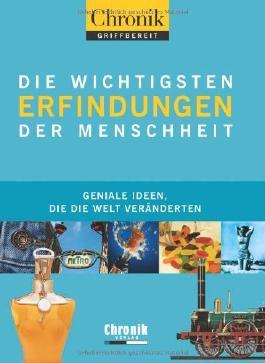 Chronik griffbereit Erfindungen: Geniale Ideen, die die Welt bewegten