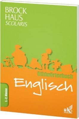 Brockhaus Scolaris Bildwörterbuch Englisch 1. - 2. Klasse
