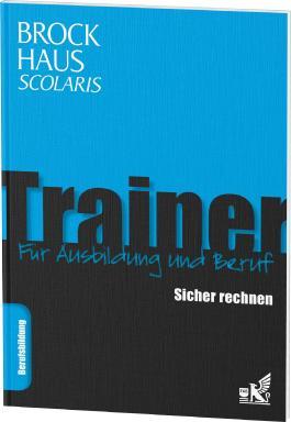 Brockhaus Scolaris Trainer: Sicher rechnen