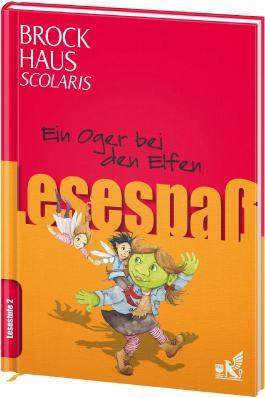 Brockhaus Scolaris Lesespaß: Ein Oger bei den Elfen