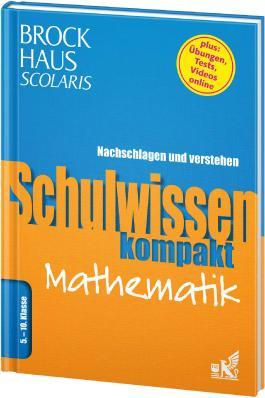Brockhaus Scolaris Schulwissen kompakt Mathematik 5. - 10. Klasse