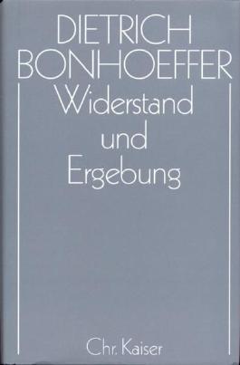 Dietrich Bonhoeffer Werke (DBW) / Widerstand und Ergebung