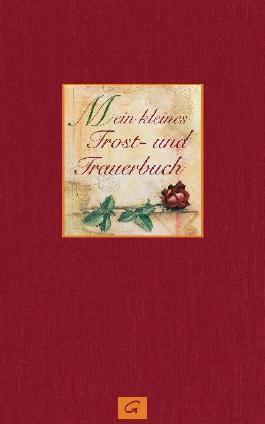 Mein kleines Trost- und Trauerbuch