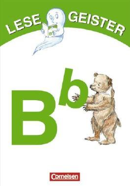 Lesegeister: 1./2. Schuljahr - B wie Bär: Geschichten für Erstleser