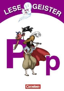 Lesegeister: 1./2. Schuljahr - P wie Pirat: Geschichten für Erstleser