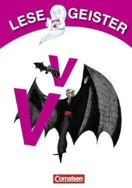 Lesegeister: 1./2. Schuljahr - V wie Vampir: Geschichten für Erstleser