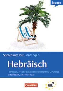 Lextra - Hebräisch - Sprachkurs Plus: Anfänger / A1-A2 - Selbstlernbuch mit CDs und kostenlosem MP3-Download