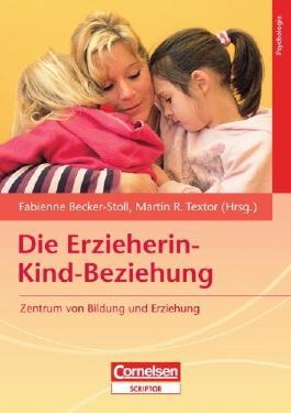 Die Erzieherin-Kind-Beziehung: Zentrum von Bildung und Erziehung