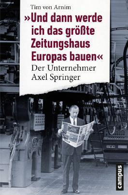 """""""Und dann werde ich das größte Zeitungshaus Europas bauen"""""""