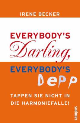 Everybody's Darling, everybody's Depp: Tappen Sie nicht in die Harmoniefalle!
