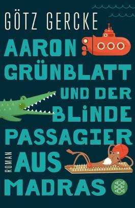 Aaron Grünblatt und der blinde Passagier aus Madras