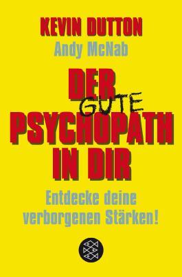 Der Psychopath in dir - Entdecke deine verborgenen Stärken!