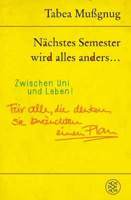 Nächstes Semester wird alles anders ... Zwischen Uni und Leben!