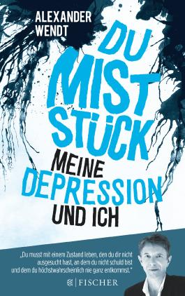 Du Miststück – Meine Depression und ich