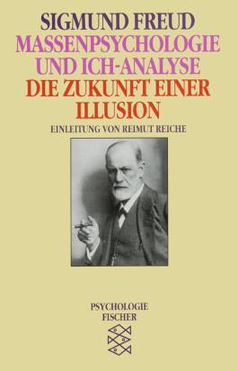 Massenpsychologie und Ich-Analyse /Die Zukunft einer Illusion