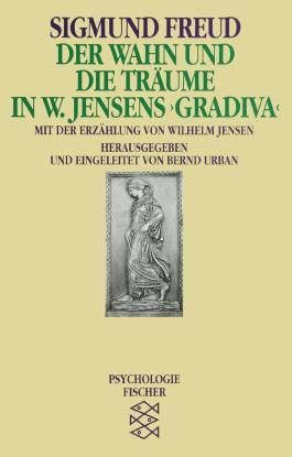 Der Wahn und die Träume <br /> in W. Jensens » Gradiva «