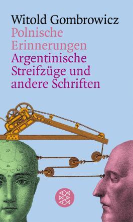Polnische Erinnerungen / Argentinische Streifzüge und andere Schriften