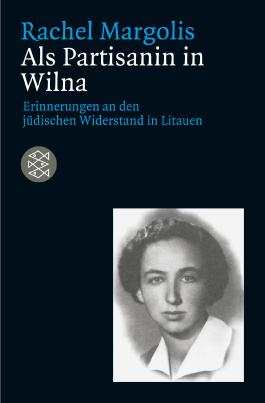 Als Partisanin in Wilna