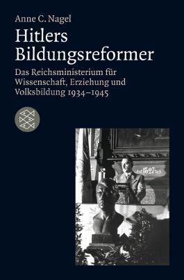 Hitlers Bildungsreformer