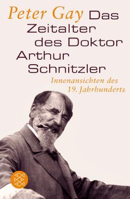 Das Zeitalter des Doktor Arthur Schnitzler