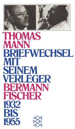 Briefwechsel mit seinem Verleger Gottfried Bermann Fischer 1932-1955