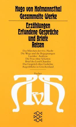 Gesammelte Werke in Einzelausgaben / Erzählungen - Erfundene Gespräche und Briefe - Reisen