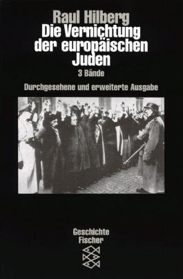 Die Vernichtung der europäischen Juden
