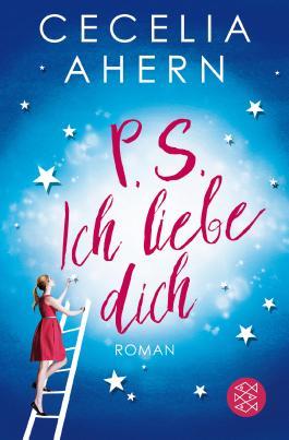 P S Ich Liebe Dich Von Cecelia Ahern Bei Lovelybooks Liebesroman