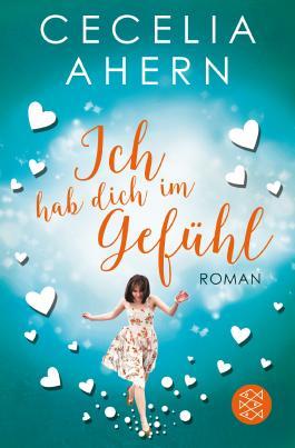 Ich Hab Dich Im Gefühl Von Cecelia Ahern Bei Lovelybooks