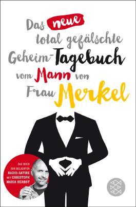 Das neue total gefälschte Geheim-Tagebuch vom Mann von Frau Merkel