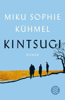 Kintsugi Von Miku Sophie Kuhmel Bei Lovelybooks Roman