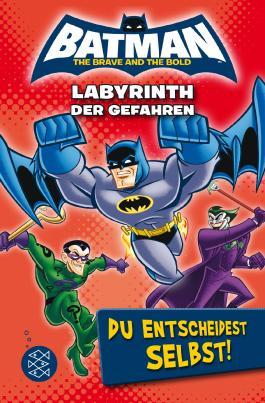 Batman – Labyrinth der Gefahren. Du entscheidest selbst!