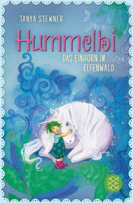 Hummelbi – Das Einhorn im Elfenwald