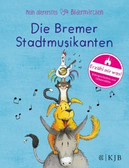 Mein allererstes Bildermärchen. Die Bremer Stadtmusikanten