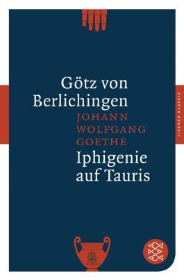 Götz von Berlichingen /Iphigenie auf Tauris